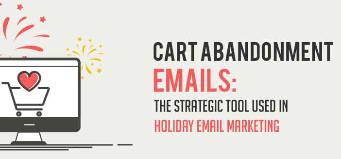 Abandoned Cart Email: Tips for Holiday Email Marketing