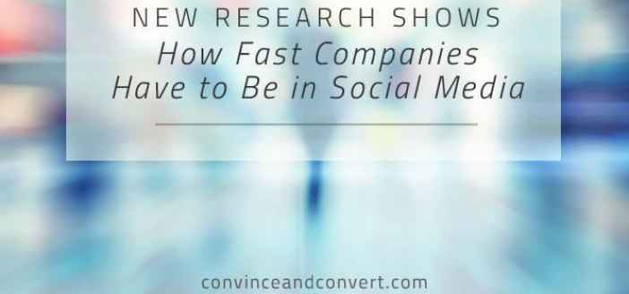 How Fast Companies Have to be in Social Media